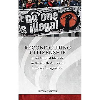Reconfiguring Citizenship and National Identity in the North American Literary Imagination (Series in Citizenship...
