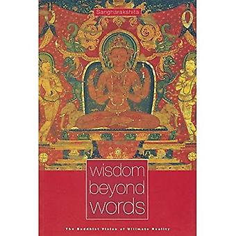 Wisdom Beyond Words: The Buddhist Vision of Ultimate Reality