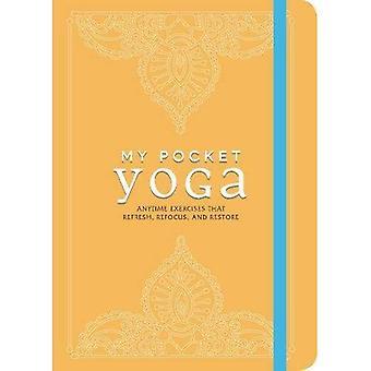 Mon Pocket Yoga: Exerce à tout moment cette actualisation, recentrer et restauration