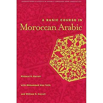 A Basic Course in Moroccan Arabic with MP3 Files (Georgetown Classics in Arabic Language & Linguistics)