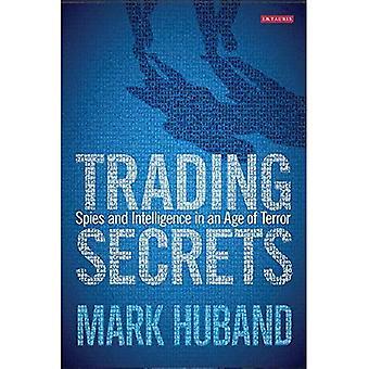 Trading hemligheter: Spioner och intelligens i en ålder av Terror