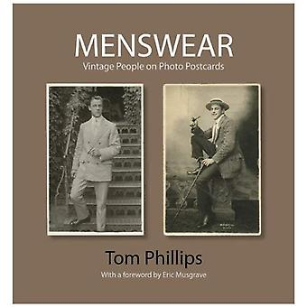Menswear: Vintage People on Photo Postcards (Photo Postcards from the Tom Phillips Archive)