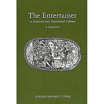 The Entertainer in Medieval and Traditional Culture: A Symposium