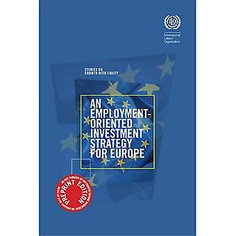 An Employment-Oriented Investment Strategy for Europe (Studies on Growth with Equity)