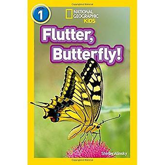 Fladdra, fjäril!: nivå 1 (nationella geografiska läsare) (nationella geografiska läsare)