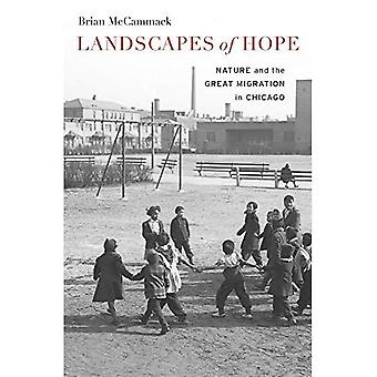 Landscapes of Hope: Nature and the Great Migration in� Chicago