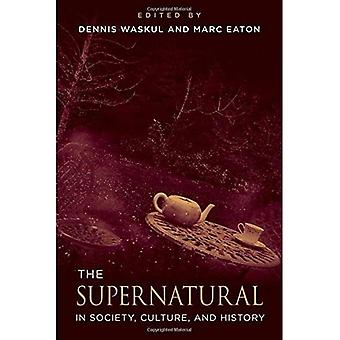 The Supernatural in Society, Culture, and History