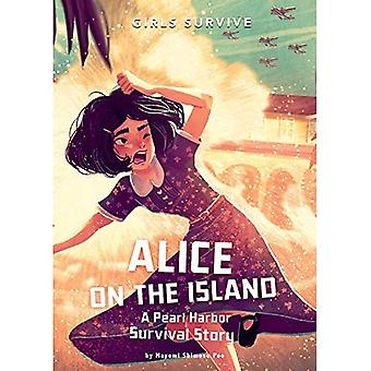 Alice on the Island: A Pearl Harbor Survival Story� (Girls Survive)