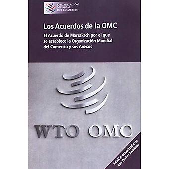 Los Acuerdos de la Omc: El Acuerdo de Marrakech Por El Que Se Establece La Organizacion Mundial del� Comercio Y Sus Anexos