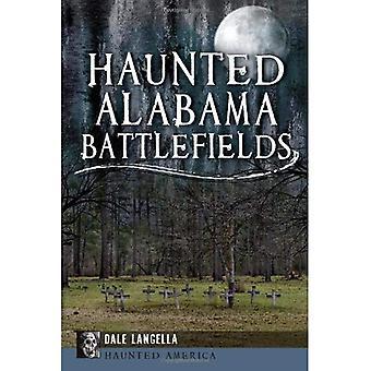 Haunted Alabama Battlefields (Haunted America)