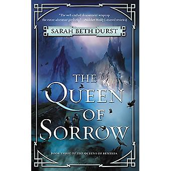 The Queen of Sorrow - Book Three of the Queens of Renthia by The Queen