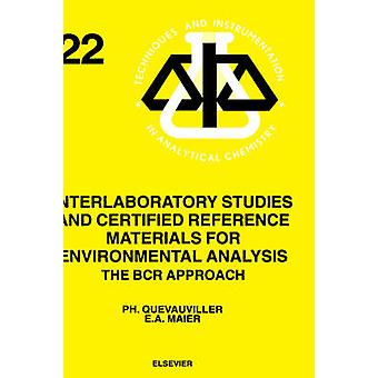 Interlaboratory Studies and Certified Reference Materials for Environmental Analysis The Bcr Approach by Quevauviller & Philippe