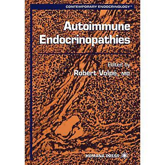 Autoimmune Endocrinopathies by Volp & Robert