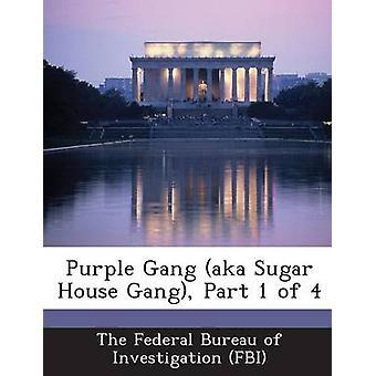Purple Gang aka Sugar House Gang Part 1 of 4 by The Federal Bureau of Investigation FBI
