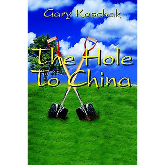 The Hole To China by Kaschak & Gary