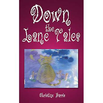 Down the Lane Tales by Harris & Christine