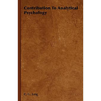 Contribution to Analytical Psychology by Jung & Carl Gustav