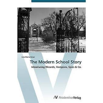 En Modern School berättelse av Cerar Lisa Maria