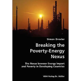 Att bryta PovertyEnergy Nexus Nexus beween energi Import och fattigdom i utvecklingsländerna av Drexler & Simon