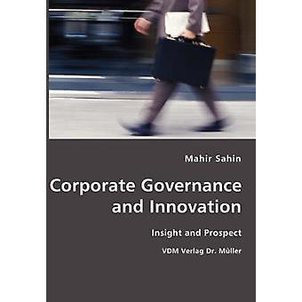 Corporate Governance and Innovation Insight and Prospect by Sahin & Mahir