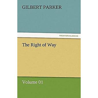 The Right of Way  Volume 01 by Parker & Gilbert