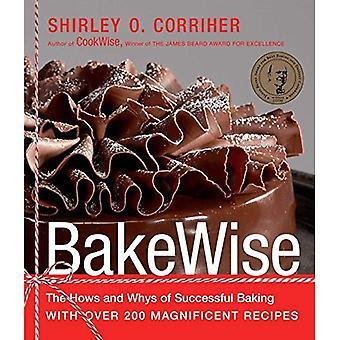 Bakewise: De Hows en Whys van succesvolle bakken met meer dan 200 prachtige recepten