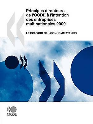 Principes directeurs de lOCDE  lintention des entreprises multinationales 2009  Le pouvoir des consommateurs by OECD Publishing