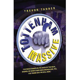 Tottenham Massive (New edition) by Trevor Tanner - 9781844543519 Book