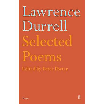 Lawrence Durrell - Selected Poems by Lawrence Durrell - Peter Porter -
