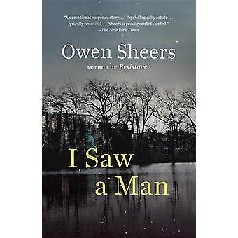 I Saw a Man by Owen Sheers - 9780307455987 Book