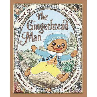 The Gingerbread Man (abridged edition) by Jim Aylesworth - Barbara Mc