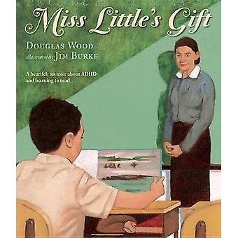 Miss Little's Gift by Douglas Wood - 9780763698379 Book