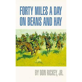 Forty Miles a Day on Beans and Hay - Enlisted Soldier Fighting the Ind