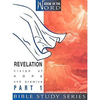 Revelation - Vision of Hope and Promise - Part 1 by Jeannie McCullough