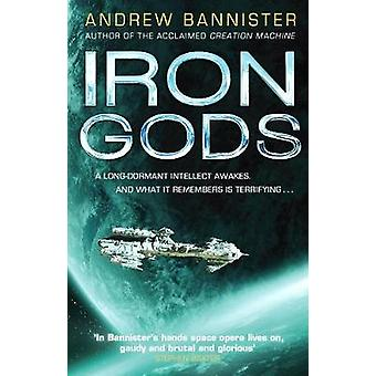Iron Gods - (The Spin Trilogy 2) by Andrew Bannister - 9780857503367 B