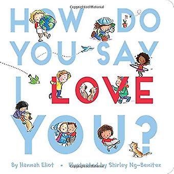 How Do You Say I Love You? by Hannah Eliot - 9781534400122 Book