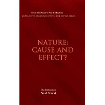 Nature - Cause or Effect? by Bediuzzaman Said Nursi - 9781597842204 Bo