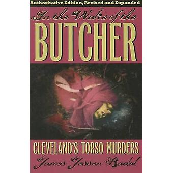 In the Wake of the Butcher - Clevelands's Torso Murders (Authoritative