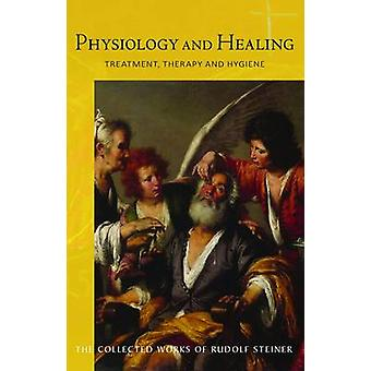Physiology and Healing - Treatment - Therapy and Hygiene  -  Spiritual