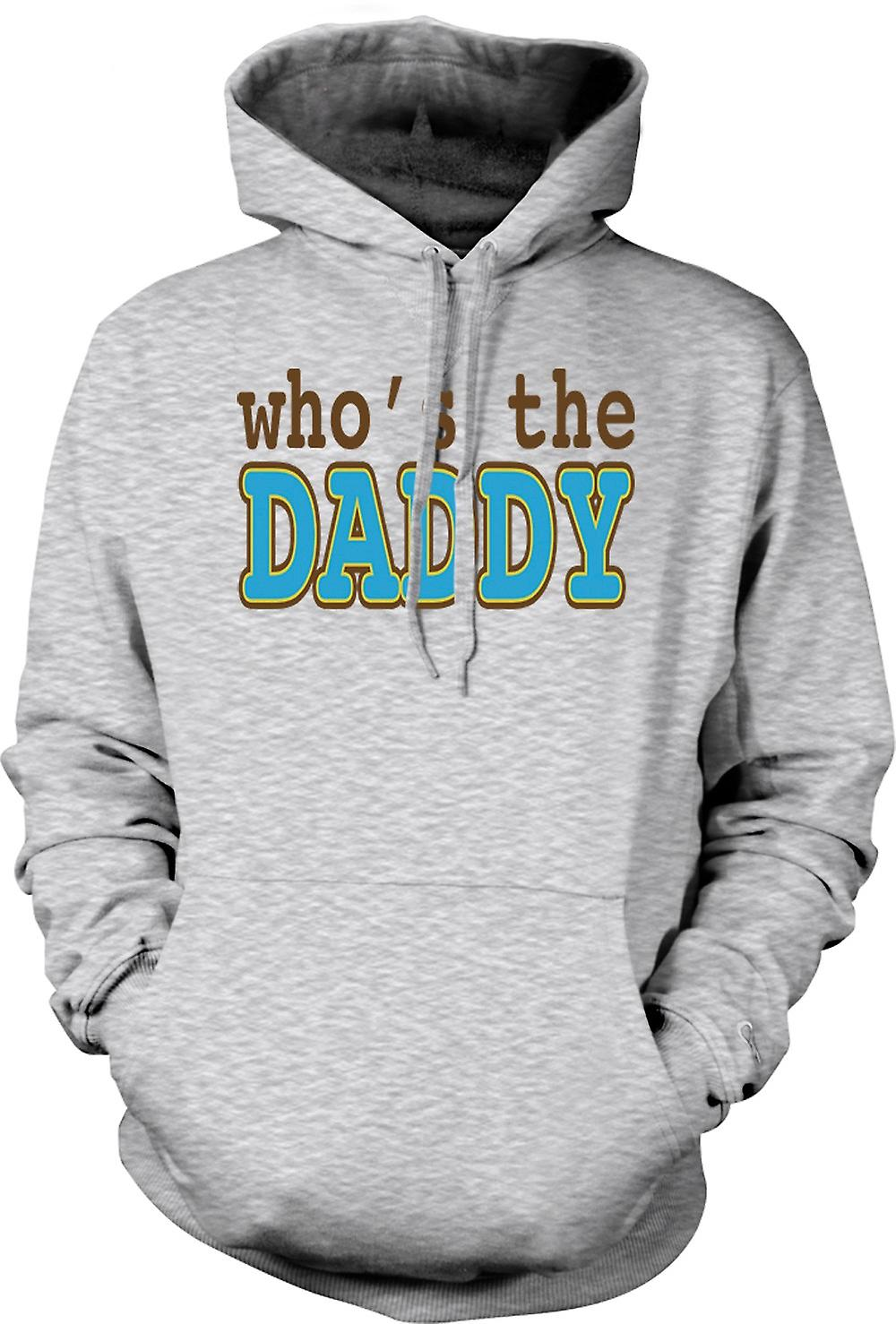 Mens Hoodie - Who's The Daddy - Quote