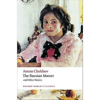 The Russian Master and Other Stories by Anton Chekhov & Ronald Hingley