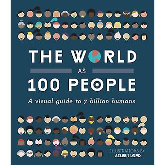 The World as 100 People (Hardcover) by Lord Aileen