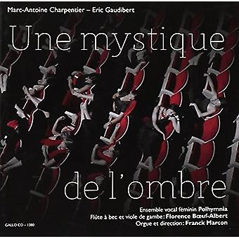 Charpentier/Gaudibert - Une Mystique De L'Ombre [CD] USA import