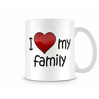 I Love My Family Printed Mug