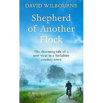 Shepherd of Another Flock by David Wilbourne - 9780283072703 Book
