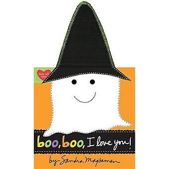Boo - Boo - I Love You! by Sandra Magsamen - 9780316255141 Book