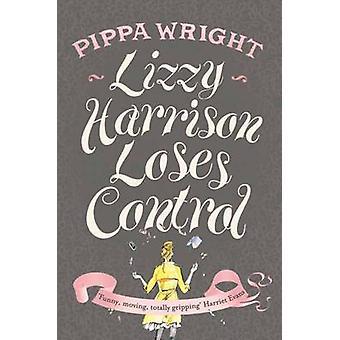 Lizzy Harrison traci kontrolę Pippa Wright - 9780330521710 książki