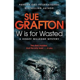 W jest dla Wasted (głównego rynku Red.) przez Sue Grafton - 9780330512794 książki