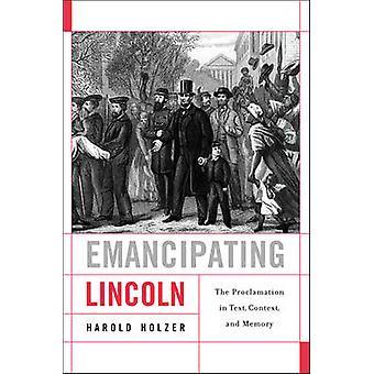 Frigöra Lincoln - kungörelsen i Text - sammanhang- och minne