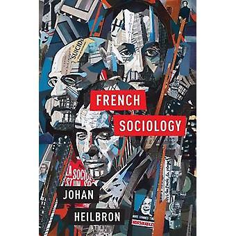 Französische Soziologie von Johan Heilbron - 9780801456633 Buch